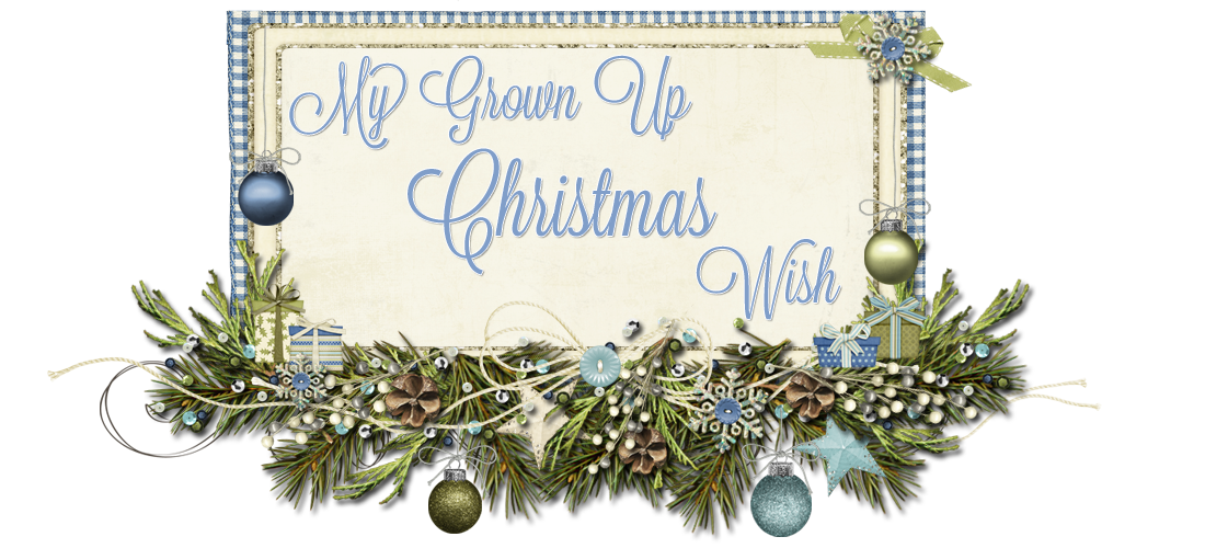 My Grown Up Christmas Wish