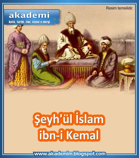 Şeyh'ül İslam ibn-i Kemal kimdir?