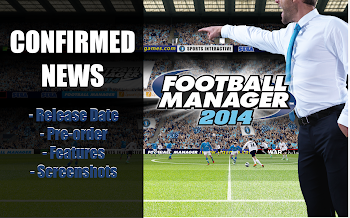 Football Manager 2014 Official Sports Interactive News
