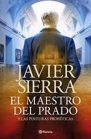 "JAVIER SIERRA: ""El maestro del prado"""