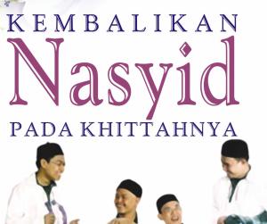 Kembalilan Nasyid pada Khittahnya