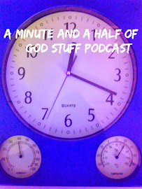 A Minute And A Half of God Stuff Podcast