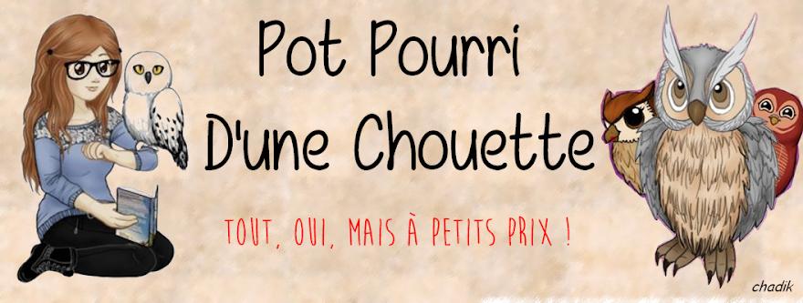 Pot Pourri D'une Chouette