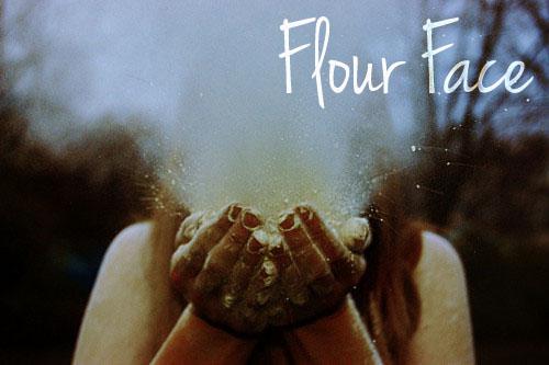 Flour Face