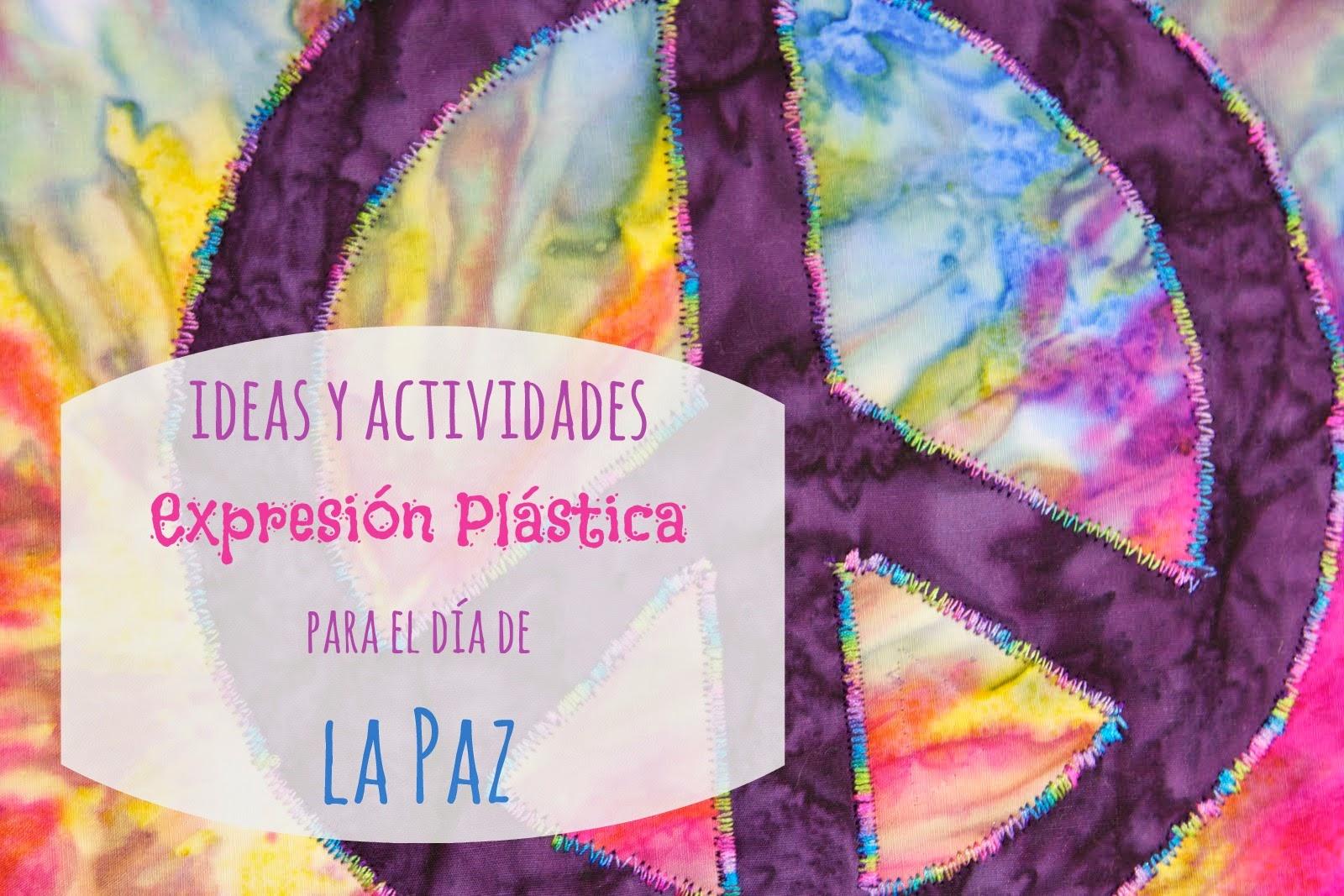 Recursos Ideas y actividades de Expresin Plstica para el Da de