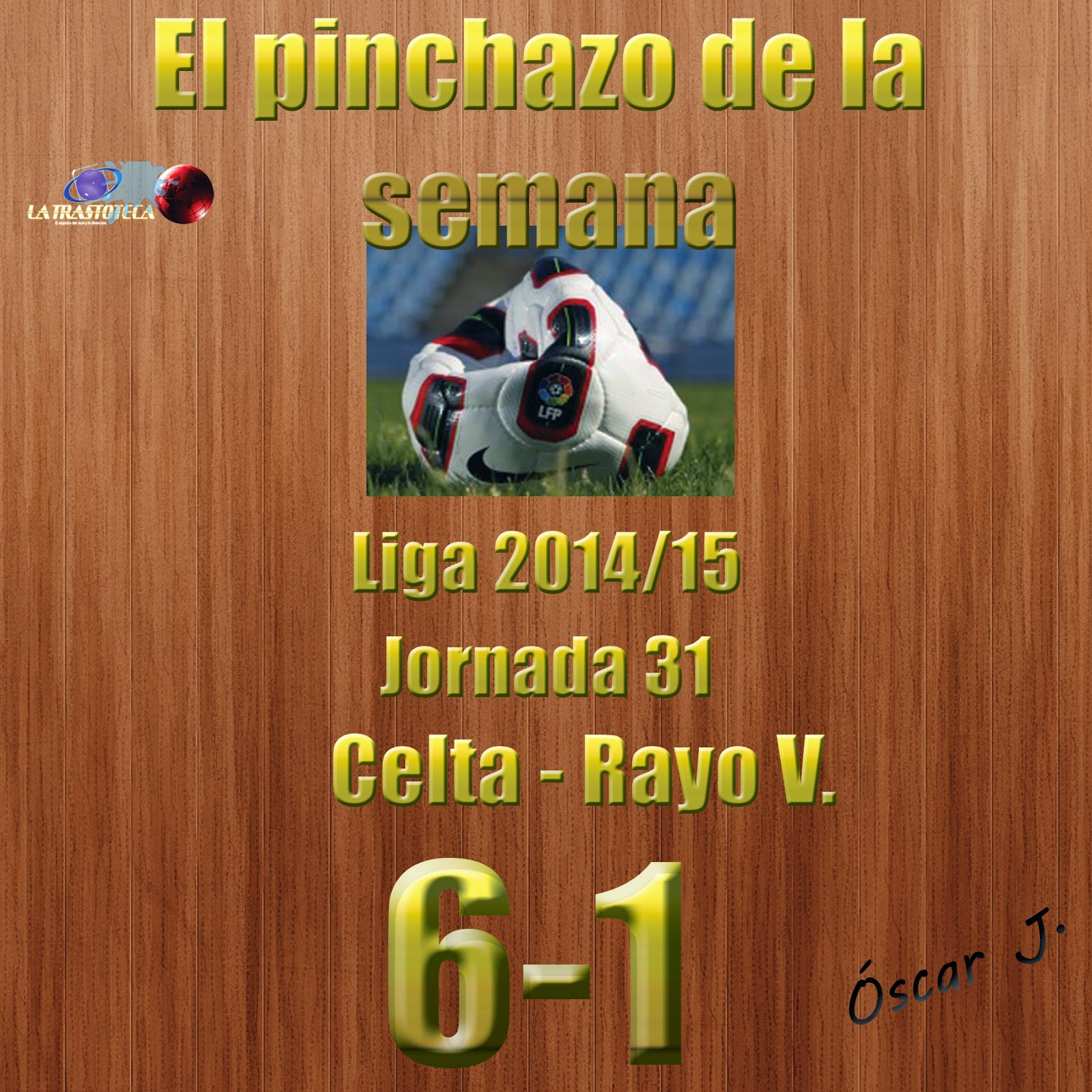 Celta 6-1 Rayo V. Liga 2014/15. Jornada 31. El pinchazo de la semana.