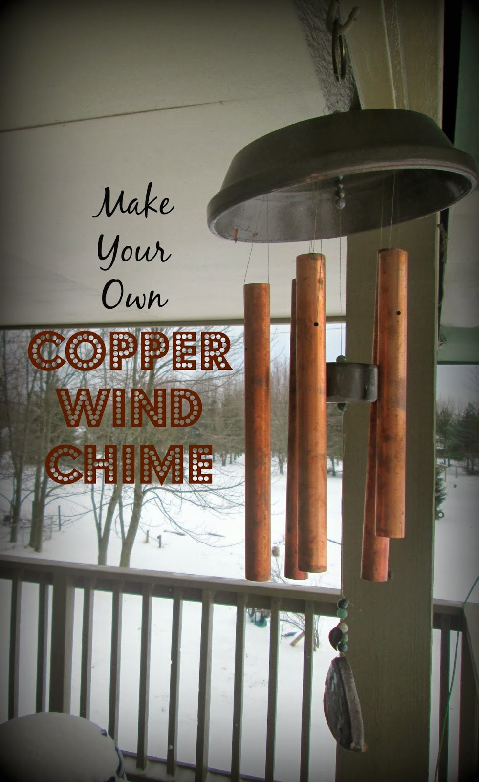 Homemade Wind Chimes The Rehomesteaders Make Your Own Copper Wind Chime