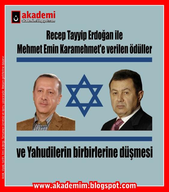 Recep Tayyip Erdoğan ile Mehmet Emin Karamehmet'e verilen ödüller ve Yahudilerin birbirlerine düşmesi