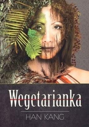 """""""Wegetarianka"""" – Han Kang"""