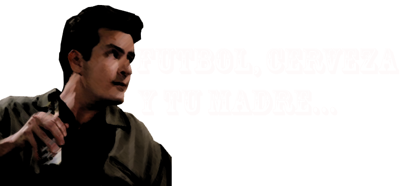 Futbol, Cerveza y tu Madre...