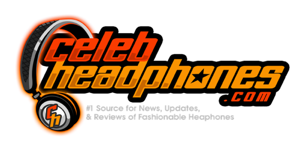 CelebHeadphones.com: #1 Source for News, Updates & Reviews of all Fashion Headphones