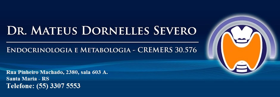 Dr. Mateus Dornelles Severo - Endocrinologia e Metabolismo