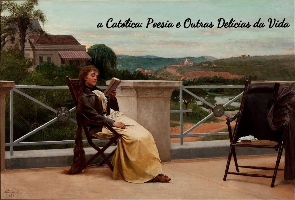 a Católica - Poesia e Outras Delícias da Vida