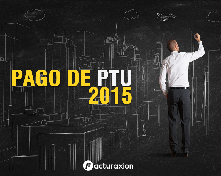 PAGO DE PTU 2015.