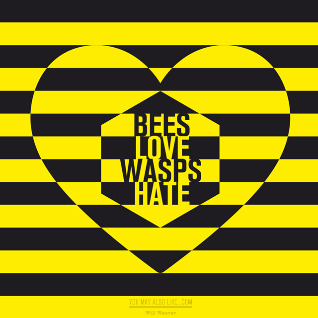 Bees Love Wasps Hate by Will Weaver, typography