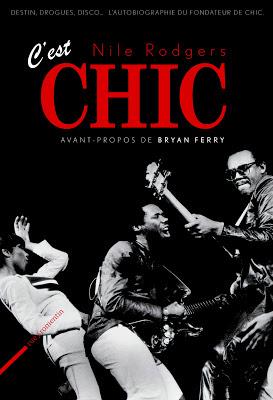Chic Nile Rodgers, Daft Punk Get Lucky, Duran Duran biographie, Nile Rodgers C'est Chic, Nile Rodgers Daft Punk, Nile Rodgers Duran Duran, Nile Rodgers Hits, Vincent Théval, Vincent Théval Label Pop