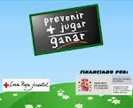JUEGO DE LA + ROJA : PREVENIR  + JUGAR = GANAR...