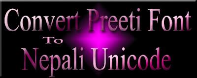 convert preeti font to nepali unicode
