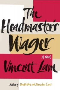 Cover for The Headmaster's Wager by Vincent Lam