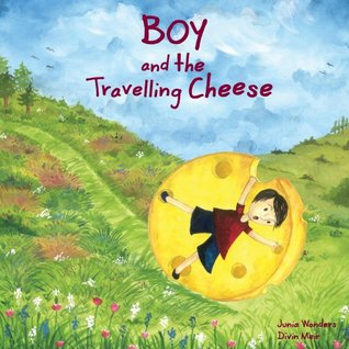 https://www.goodreads.com/book/show/22591119-boy-and-the-travelling-cheese?ac=1