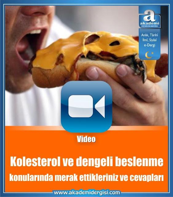 (Video) Kolesterol ve dengeli beslenme konularında merak ettiklerinizi uzmanı cevaplıyor