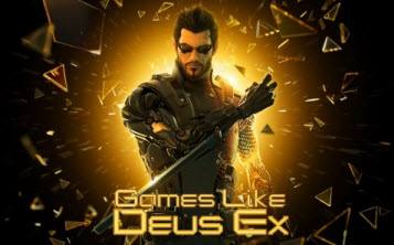 Games Like Deus Ex,Deus Ex,Deus Ex:HR
