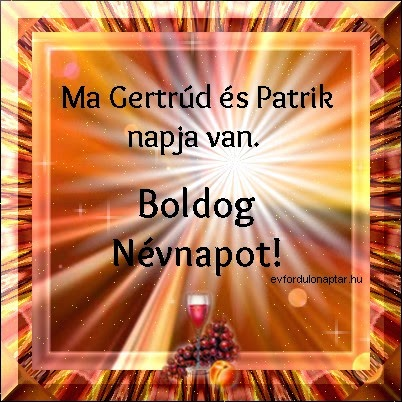 Március 17 - Gertrúd névnap