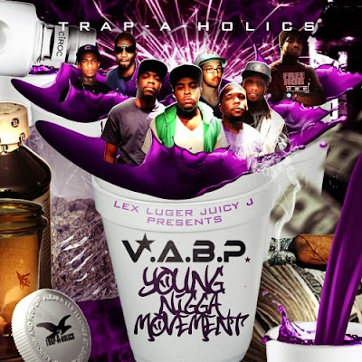 Juicy_J_And_V.A.B.P.-Young_Nigga_Movement_(Hosted_By_Trap-A-Holics)-(Bootleg)-2011-WEB