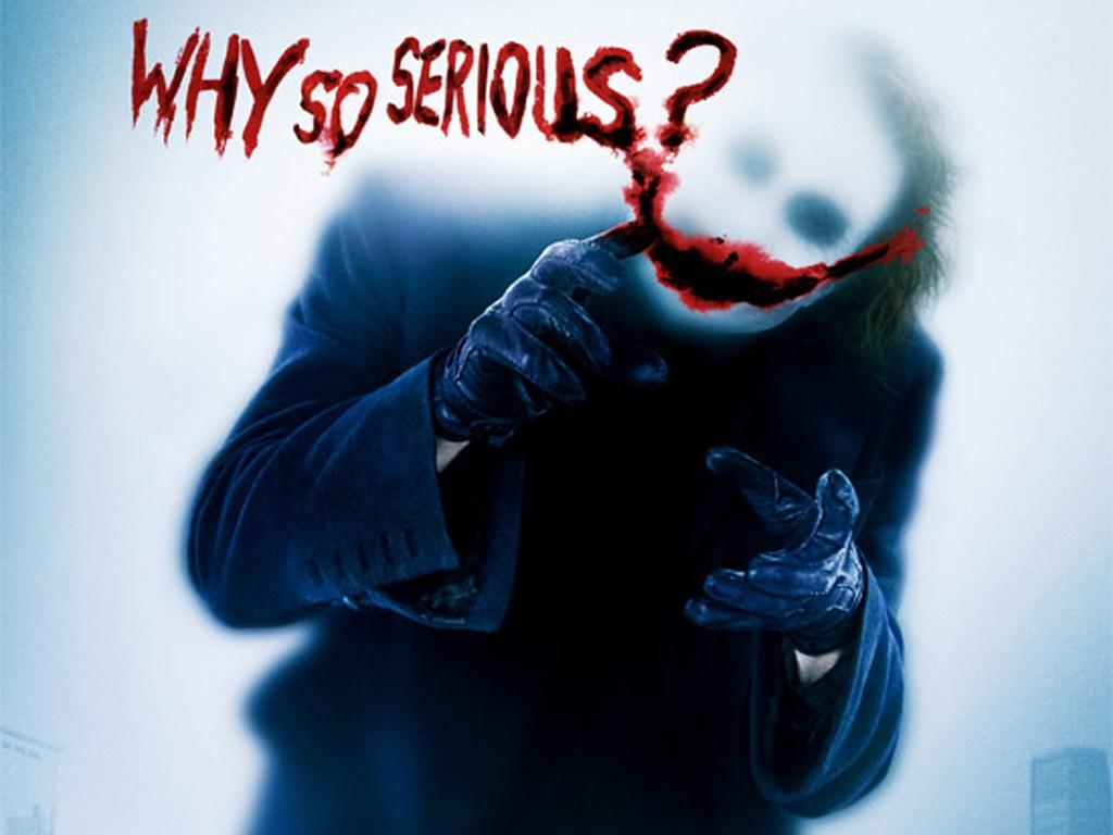 IMAGE(http://4.bp.blogspot.com/-CdfW4oigtds/UCBgYKGQxmI/AAAAAAAAAKQ/U1ZeM7seras/s1600/why-so-serious.jpg)