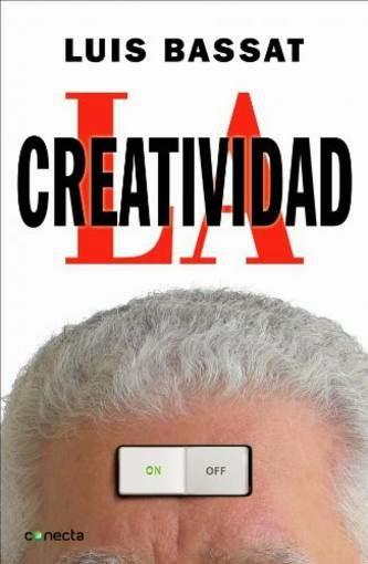 La Creatividad, Bassat, libro, publicidad y creatividad, personalidad creativa