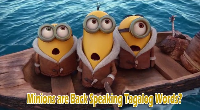 Minions are Back Speaking Tagalog Words: Watch Movie Trailer