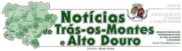 NOTÍCIAS DE TRÁS-OS-MONTES E ALTO DOURO
