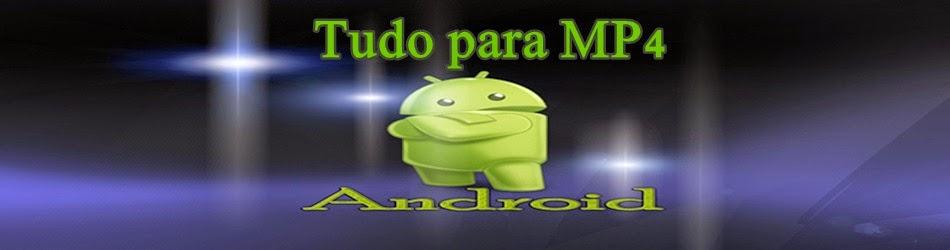 Tudo Para MP4 & Android