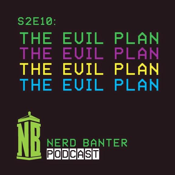 S2E10: The Evil Plan