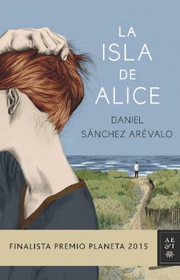 LIBRO - La Isla de Alice  Daniel Sánchez Arévalo (Planeta - 3 Noviembre 2015)  FINALISTA PREMIO PLANETA 2015 - NOVELA  Edición papel & digital ebook kindle  Comprar en Amazon España