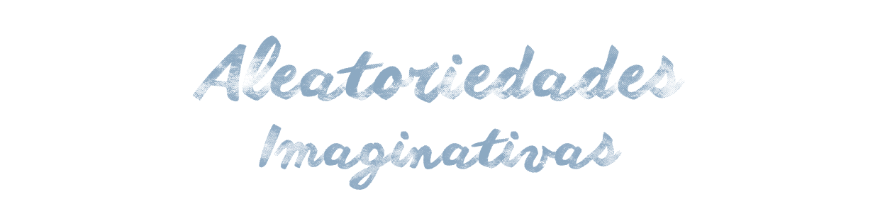 Aleatoriedades Imaginativas