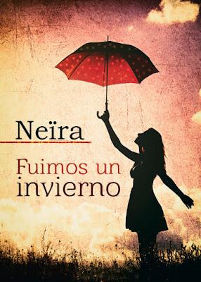 LIBRO - Fuimos un invierno (Daniela #1)  Neïra (Enero 2016)  NOVELA ROMANTICA | Edición papel & digital ebook kindle  Comprar en Amazon España