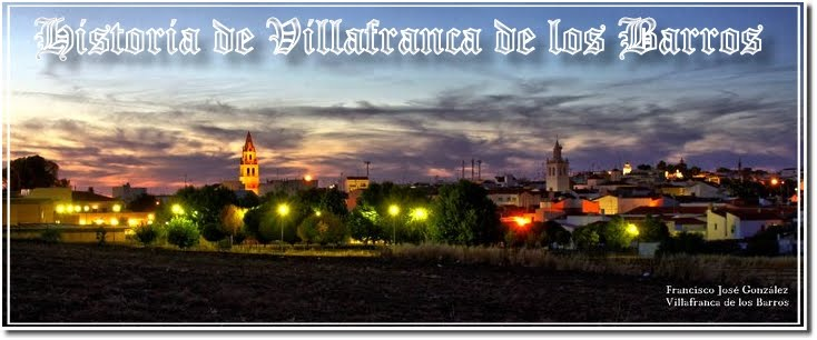 Historia de Villafranca de los Barros y sus gentes