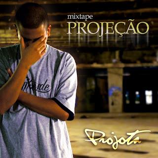 Projota   Mixtape Projeção 2010