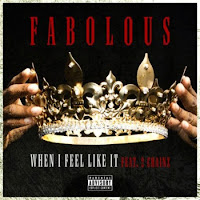 Fabolous. When I Feel Like It