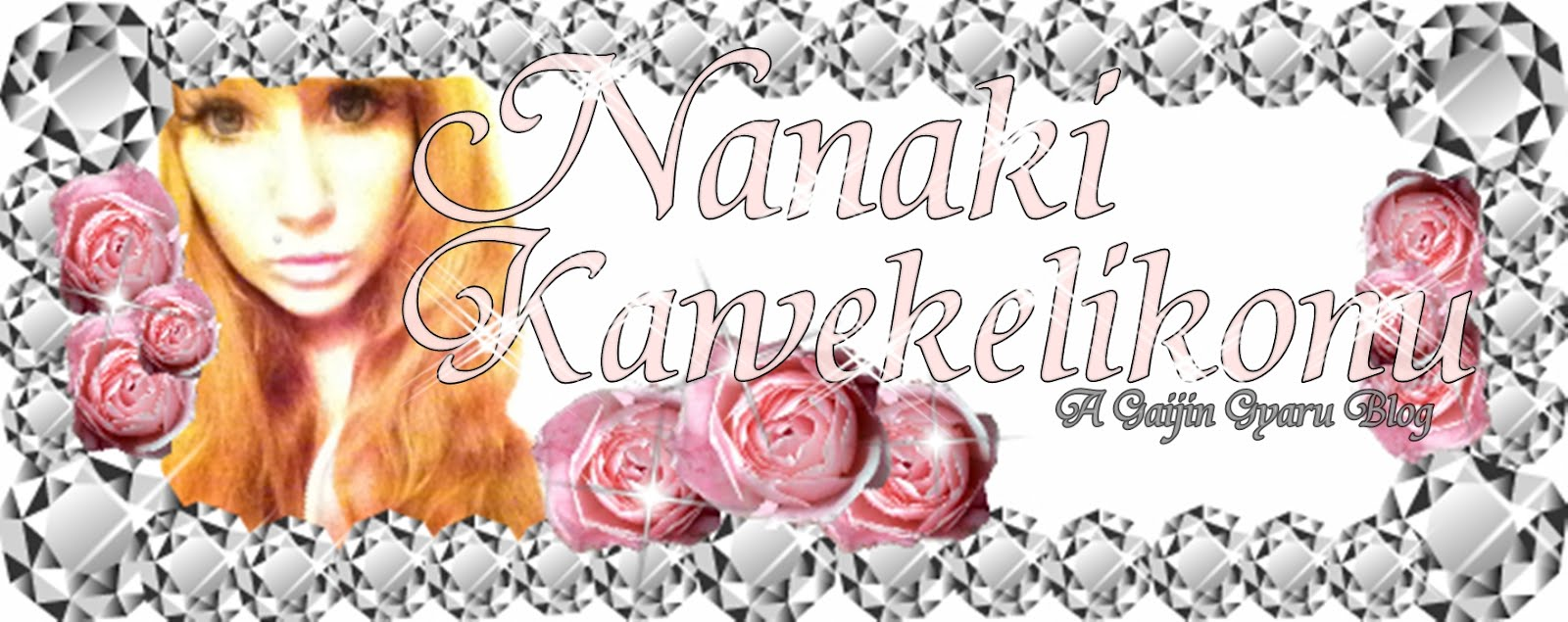Nanaki Kaw ナナ~ ❤