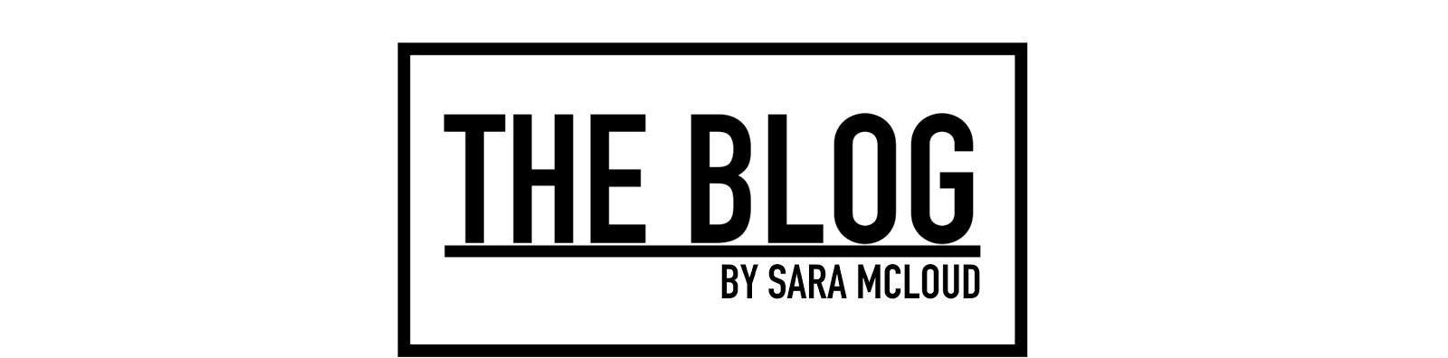 THE BLOG by Sara McLoud