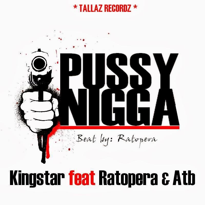 "KINGSTAR ""PUSSY NIGGA"" ft. RATOPERA & ATB"