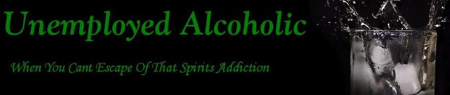 Unemployed Alcoholic