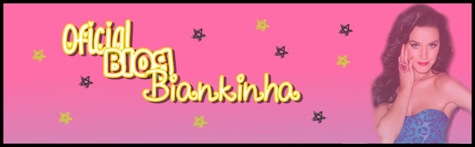 oficial blog biankinha