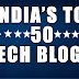 Top 50 Technology Blogs in India in 2014 - Infographic