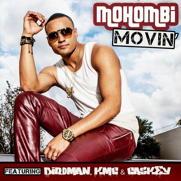 Mohombi - Movin (feat. Birdman, K.M.C. & Caskey) - Single  Cover