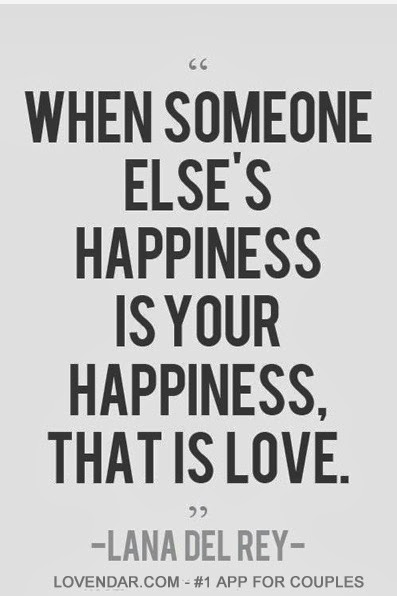 """When someone else's happiness is your happiness, that is love."" ~ Lana Del Rey lovendar.com"