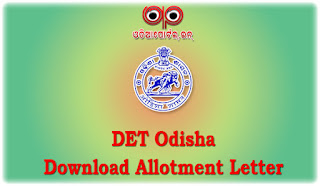 DET Odisha: Download 2nd DET And Lateral Entry 2015 Allotment Letter Online