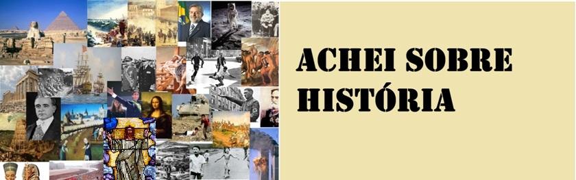 Achei sobre História